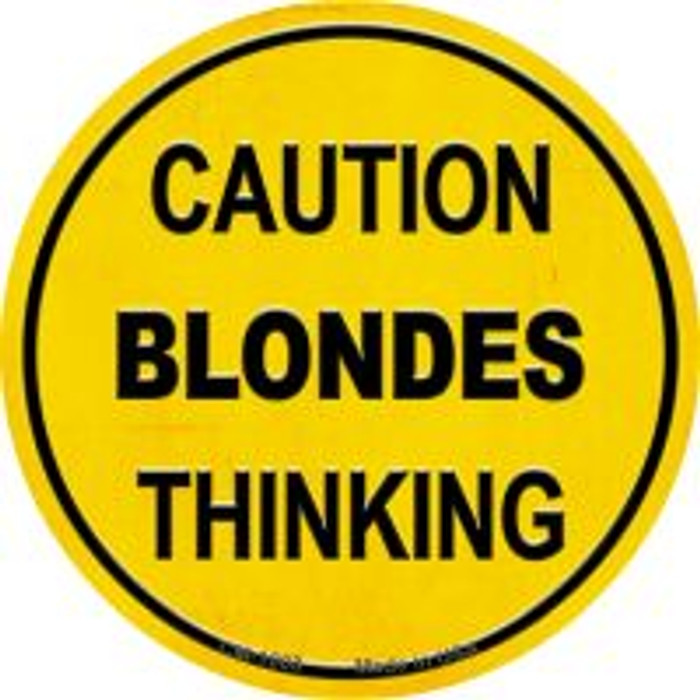 Caution Blondes Thinking Novelty Metal Mini Circle Magnet CM-1008