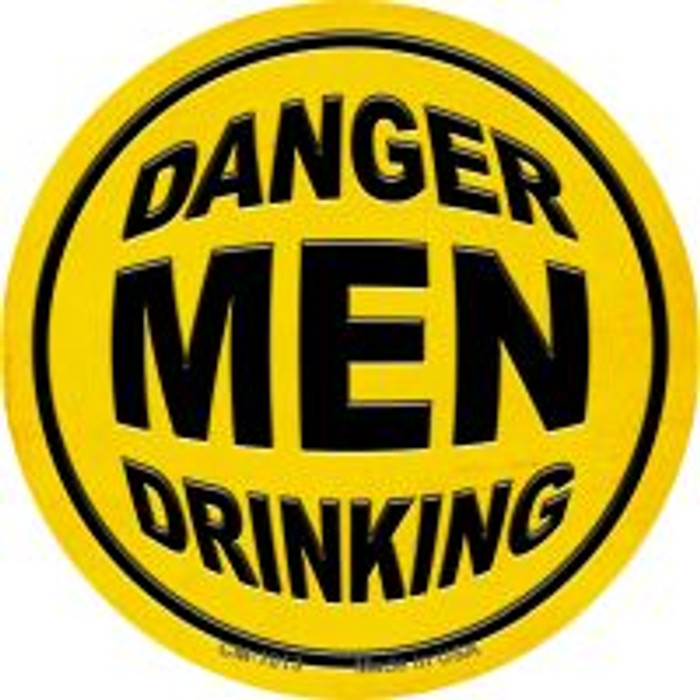 Danger Men Drinking Novelty Metal Mini Circle Magnet CM-1013