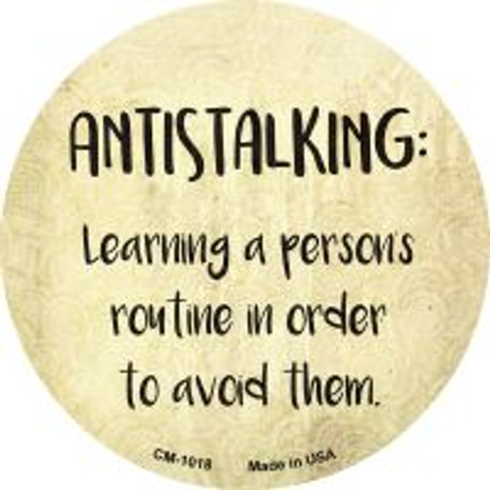 Antistalking Definition Novelty Metal Mini Circle Magnet CM-1018