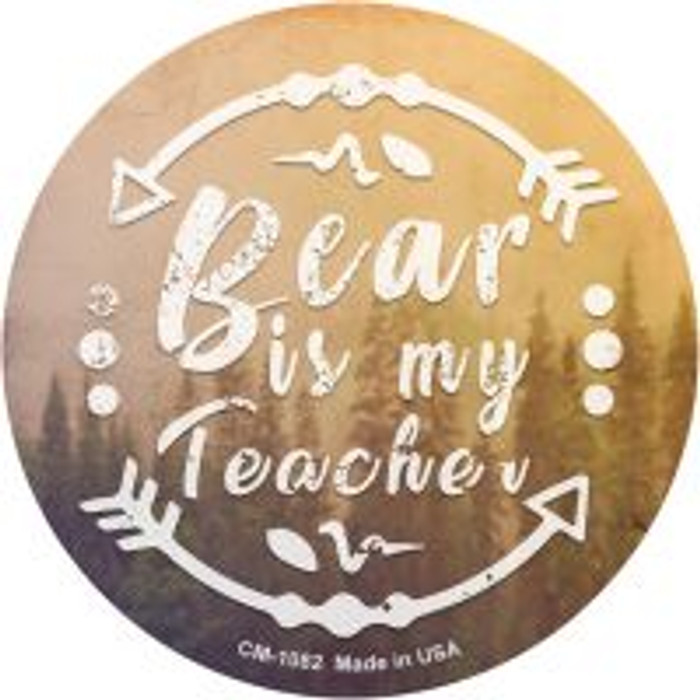 Bear is My Teacher Novelty Metal Mini Circle Magnet CM-1082