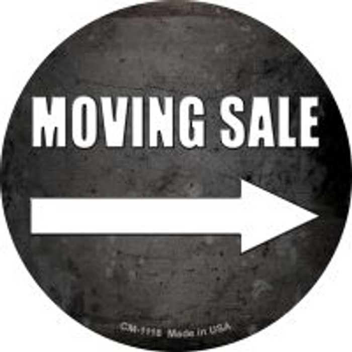 Moving Sale Right Novelty Metal Mini Circle Magnet CM-1118