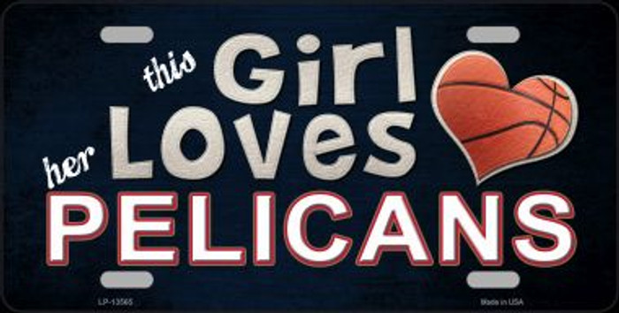 This Girl Loves Her Pelicans Novelty Metal License Plate Tag LP-13565