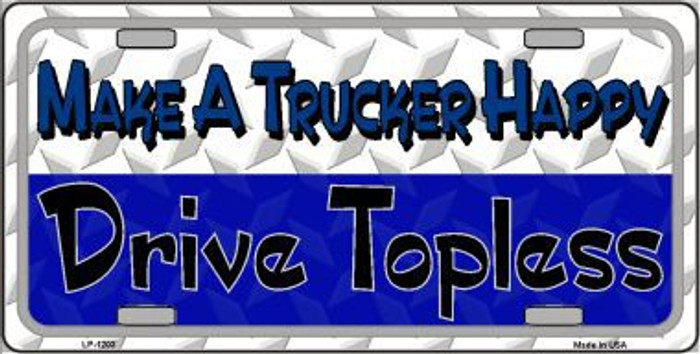 Make A Trucker Happy Novelty Metal License Plate
