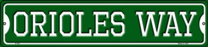 Orioles Way Novelty Small Metal Street Sign K-992