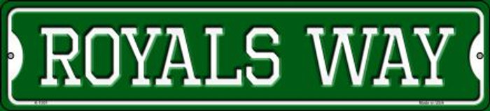 Royals Way Novelty Small Metal Street Sign K-1001