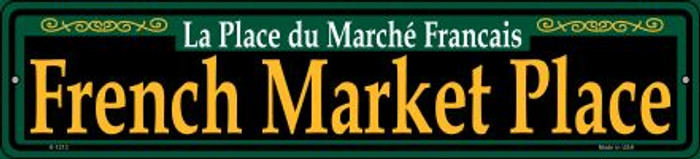 French Market Place Green Novelty Small Metal Street Sign K-1212