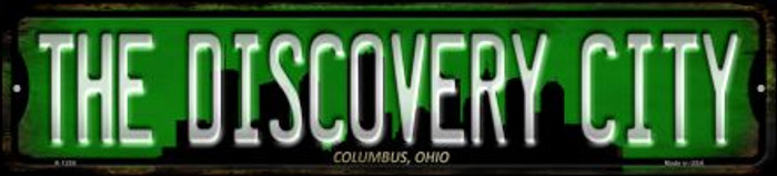 Columbus Ohio The Discovery City Novelty Small Metal Street Sign K-1259