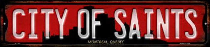 Montreal Quebec The City of Saints Novelty Small Metal Street Sign K-1261