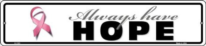 Always Have Hope Pink Ribbon Breast Cancer Novelty Small Metal Street Sign K-1303