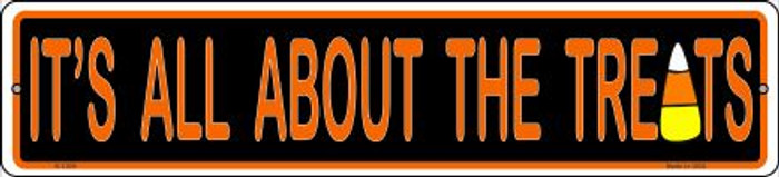 Its All About the Treats Novelty Small Metal Street Sign K-1309