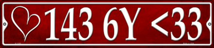 143 6Y <33 I Love You Sexy Novelty Small Metal Street Sign K-1345
