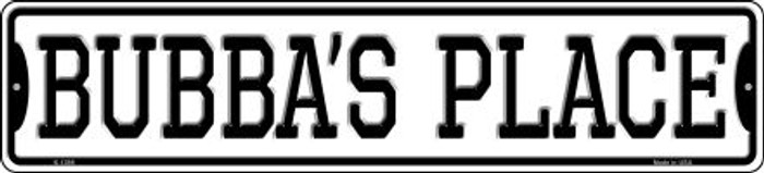 Bubbas Place Novelty Small Metal Street Sign K-1398