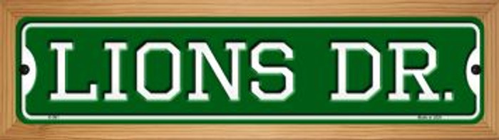 Lions Dr Novelty Wood Mounted Small Metal Street Sign WB-K-961
