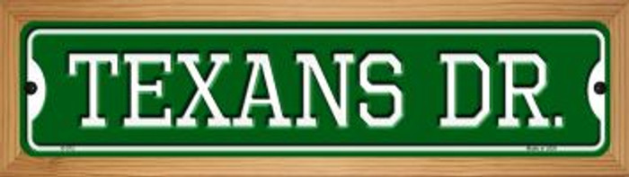 Texans Dr Novelty Wood Mounted Small Metal Street Sign WB-K-972