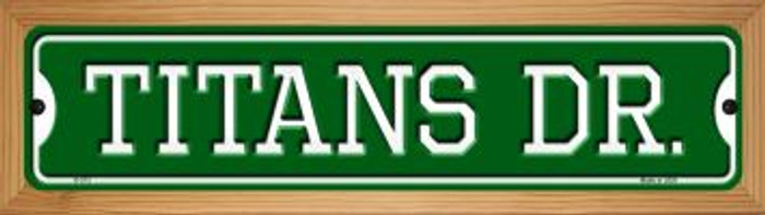 Titans Dr Novelty Wood Mounted Small Metal Street Sign WB-K-973