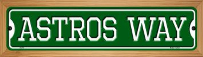 Astros Way Novelty Wood Mounted Small Metal Street Sign WB-K-978