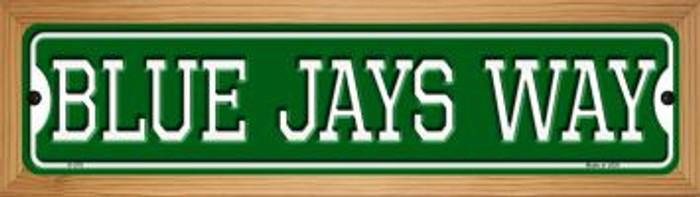 Blue Jays Way Novelty Wood Mounted Small Metal Street Sign WB-K-979