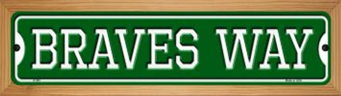 Braves Way Novelty Wood Mounted Small Metal Street Sign WB-K-980