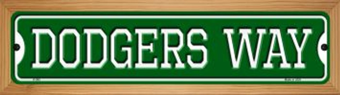 Dodgers Way Novelty Wood Mounted Small Metal Street Sign WB-K-985