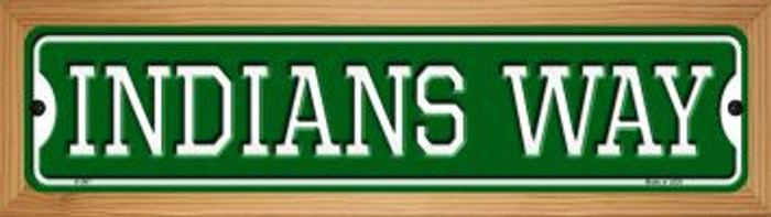 Indians Way Novelty Wood Mounted Small Metal Street Sign WB-K-987