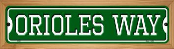 Orioles Way Novelty Wood Mounted Small Metal Street Sign WB-K-992