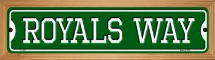 Royals Way Novelty Wood Mounted Small Metal Street Sign WB-K-1001