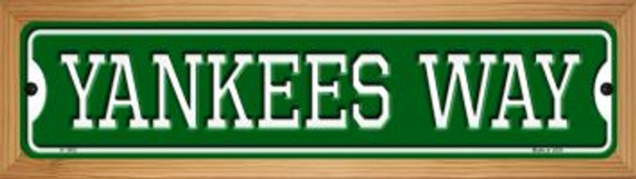 Yankees Way Novelty Wood Mounted Small Metal Street Sign WB-K-1005