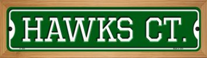 Hawks Ct Novelty Wood Mounted Small Metal Street Sign WB-K-1006