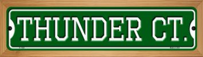 Thunder Ct Novelty Wood Mounted Small Metal Street Sign WB-K-1026