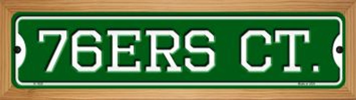 76ers Ct Novelty Wood Mounted Small Metal Street Sign WB-K-1028