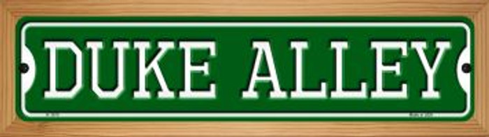 Duke Alley Novelty Wood Mounted Small Metal Street Sign WB-K-1070