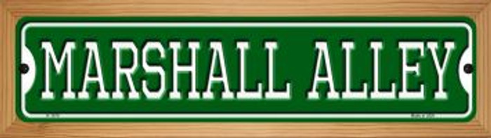 Marshall Alley Novelty Wood Mounted Small Metal Street Sign WB-K-1079