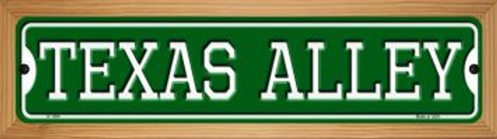 Texas Alley Novelty Wood Mounted Small Metal Street Sign WB-K-1094