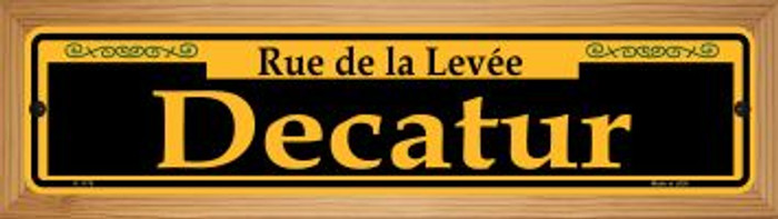 Decatur Yellow Novelty Wood Mounted Small Metal Street Sign WB-K-1178