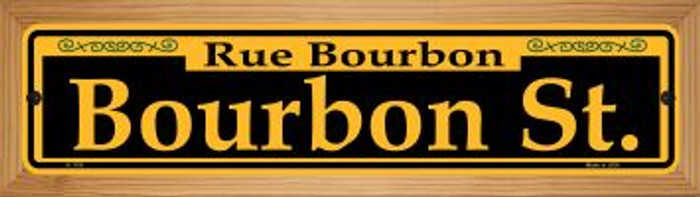 Bourbon St. Yellow Novelty Wood Mounted Small Metal Street Sign WB-K-1191