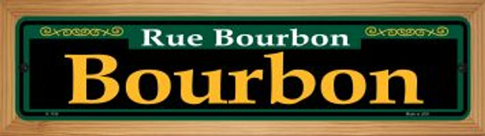Bourbon Green Novelty Wood Mounted Small Metal Street Sign WB-K-1199