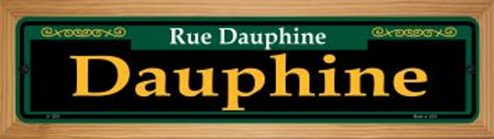Dauphine Green Novelty Wood Mounted Small Metal Street Sign WB-K-1206