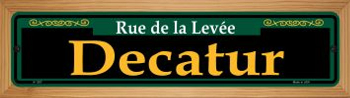 Decatur Green Novelty Wood Mounted Small Metal Street Sign WB-K-1207