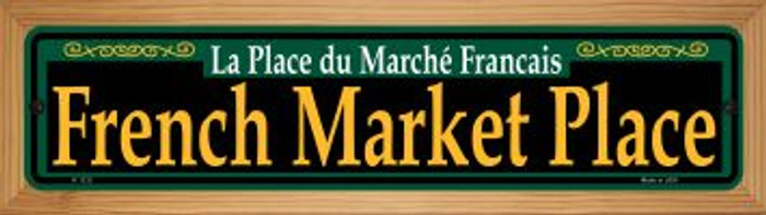 French Market Place Green Novelty Wood Mounted Small Metal Street Sign WB-K-1212