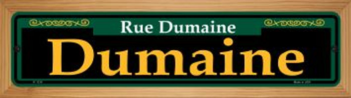 Dumaine Green Novelty Wood Mounted Small Metal Street Sign WB-K-1216
