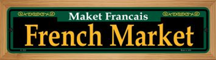 French Market Green Novelty Wood Mounted Small Metal Street Sign WB-K-1225