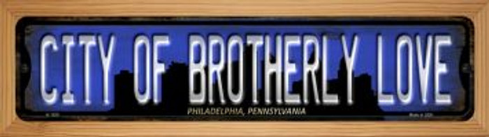Philadelphia Pennsylvania City of Brotherly Love Novelty Wood Mounted Small Metal Street Sign WB-K-1255