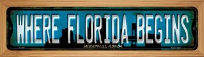 Jacksonville Florida Where Florida Begins Novelty Wood Mounted Small Metal Street Sign WB-K-1256