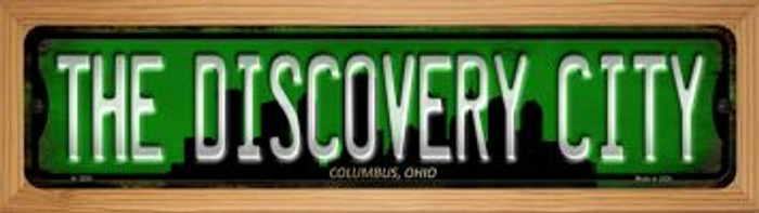 Columbus Ohio The Discovery City Novelty Wood Mounted Small Metal Street Sign WB-K-1259