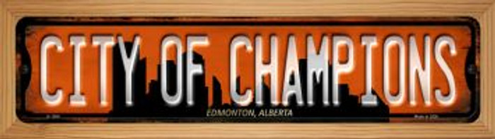 Edmonton Alberta City of Champions Novelty Wood Mounted Small Metal Street Sign WB-K-1264