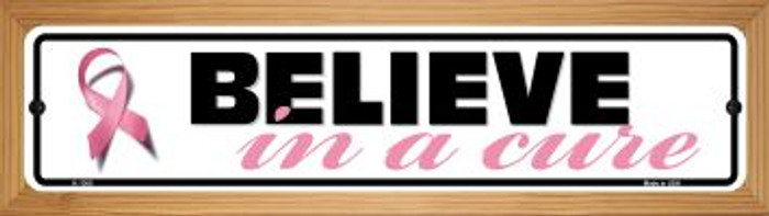 Believe In A Cure Pink Ribbon Breast Cancer Novelty Wood Mounted Small Metal Street Sign WB-K-1300