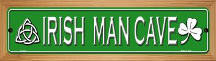 Irish Man Cave Novelty Wood Mounted Small Metal Street Sign WB-K-1333