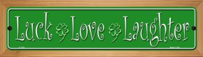 Luck Love Laughter Novelty Wood Mounted Small Metal Street Sign WB-K-1335