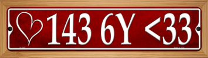 143 6Y <33 I Love You Sexy Novelty Wood Mounted Small Metal Street Sign WB-K-1345