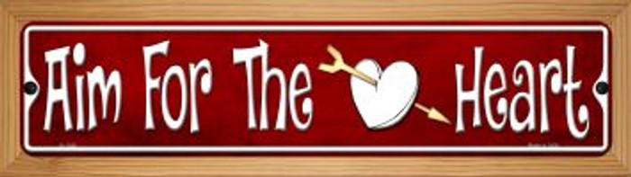 Aim For The Heart Novelty Wood Mounted Small Metal Street Sign WB-K-1346